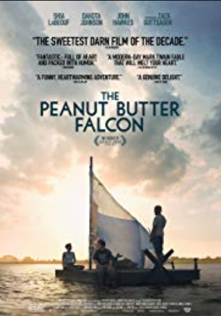 The Peanut Butter Falcon, The sweetest Darn Film of the decade.